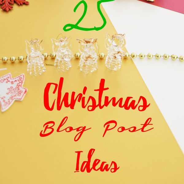25 Christmas Blog Post Ideas - There are so many festive posts ideas that you could write about during December. From baking to beauty... whatever you could think of. In the blog post, I share 25 Christmas Blog Post Ideas to write about this festive season.